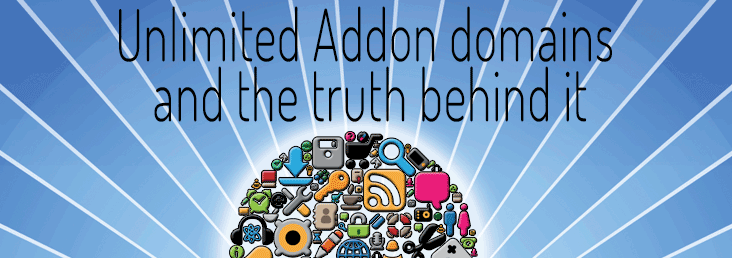 Unlimited Addon domains and the truth behind it